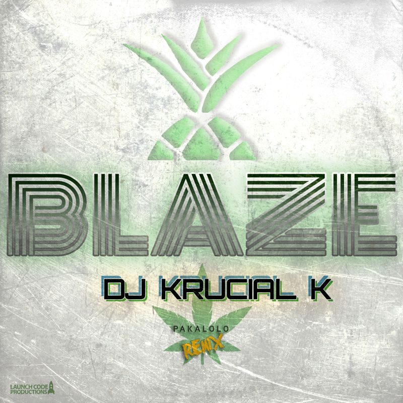 Blaze - DJ Krucial K remix